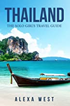 Thailand: The Solo Girl`s Travel Guide