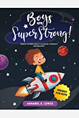 BOYS ARE SUPER STRONG!: Heroic Stories about Courage, Strength and Bravery - Present for Boys (English Edition) Format Kindle