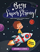 BOYS ARE SUPER STRONG!: Heroic Stories about Courage, Strength and Bravery - Present for Boys (English Edition)