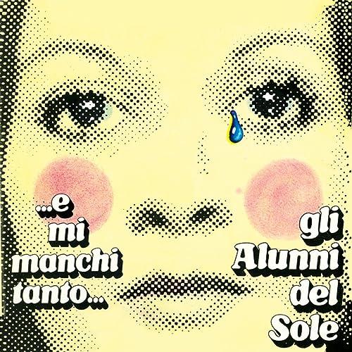 E Mi Manchi Tanto By Alunni Del Sole On Amazon Music Amazoncom