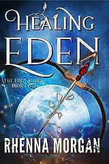 Healing Eden (Eden Series Book 2) Kindle Edition