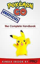 Pokemon Go: The Complete Handbook - Catching, Battling and Evolving Your Pokémon (Hints, Secrets & Unlocks)