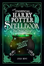 The Unofficial Harry Potter Spell Book: Real Magic Tricks and Cookbook for Wizards and Wizards