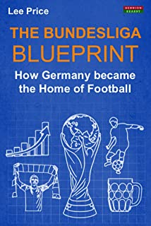 The Bundesliga Blueprint: How Germany became the Home of Football