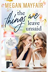 The Things We Leave Unsaid (Café Chronicles Book 1) Kindle Edition