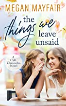 The Things We Leave Unsaid (Café Chronicles 1)
