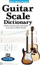 Mini Music Guides: Guitar Scale Dictionary: All the Essential Scales and Modes in an Easy-to-Follow Format!