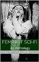 Feminist Sci-Fi: An Anthology
