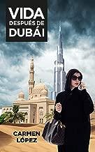 Vida después de Dubái (Spanish Edition)