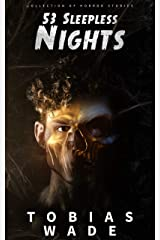 53 Sleepless Nights: 50+ Monsters, Murders, Demons, and Ghosts. Short Horror Stories and Legends. Kindle Edition
