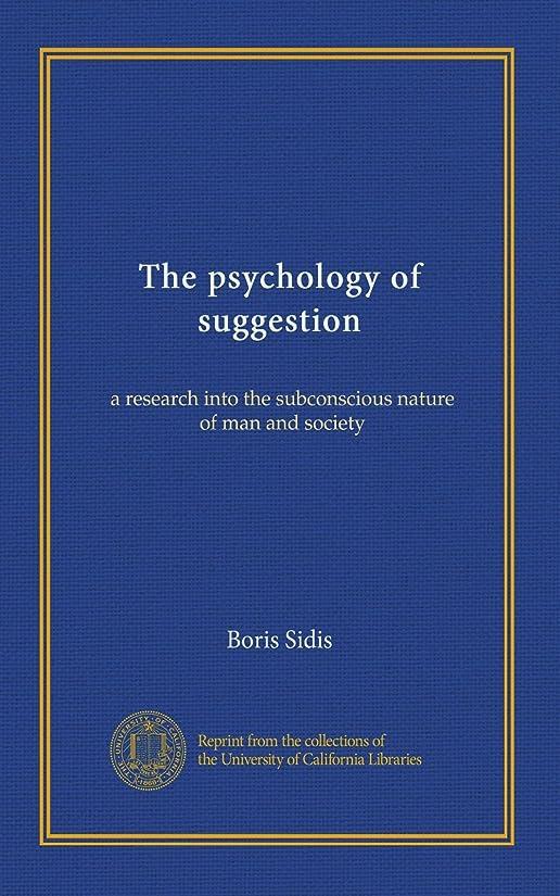 フィットネス航空便生まれThe psychology of suggestion: a research into the subconscious nature of man and society