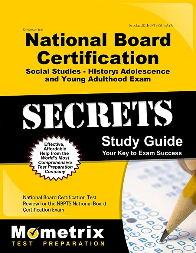 Secrets of the National Board Certification Social Studies - History: Adolescence and Young Adulthood Exam Study Guide: National Board Certification ... the NBPTS National Board Certification Exam