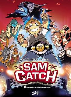 Sam Catch T01: Sam Catch