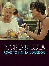 Ingrid & Lola - Road to Manta Corridor