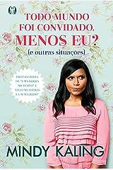 Todo mundo foi convidado, menos eu?: (e outras situações) (Portuguese Edition) Kindle Edition