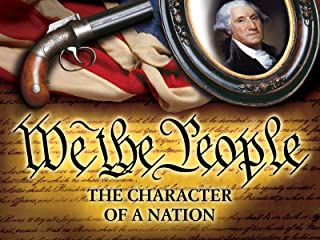 We The People: The Character of a Nation