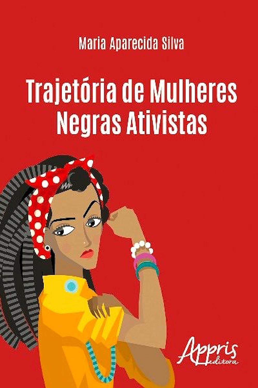 予防接種する不規則性憂鬱Trajetória de mulheres negras ativistas (Ciências Sociais) (Portuguese Edition)