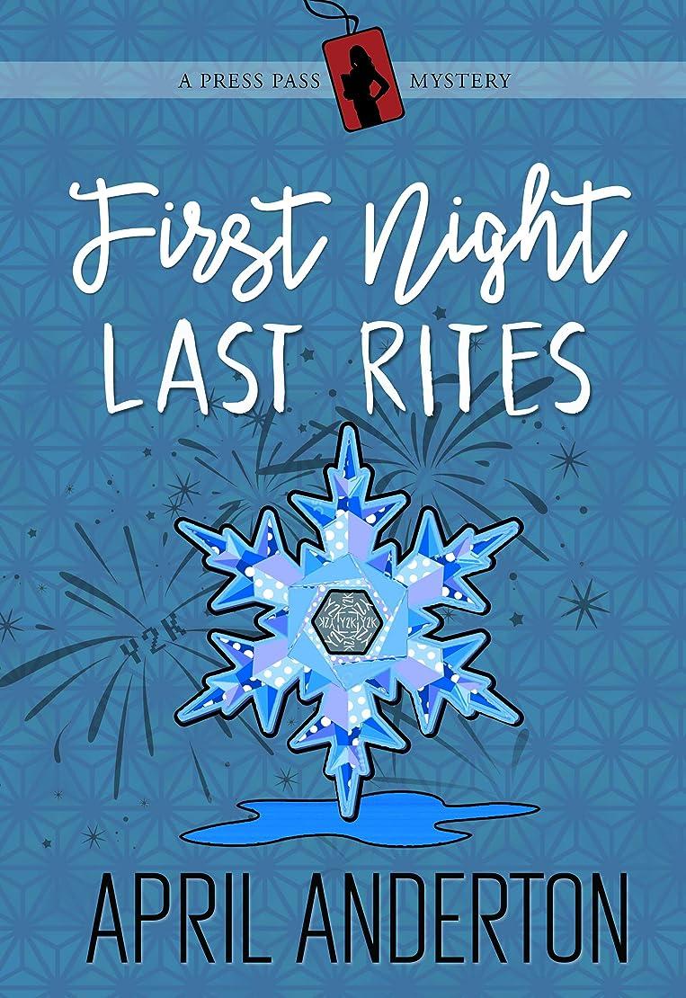 オンス咳意図するFirst Night, Last Rites: A Press Pass Mystery (Press Pass Mysteries Book 4) (English Edition)