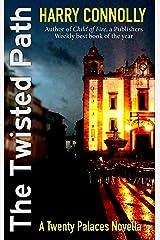 The Twisted Path: A Twenty Palaces Novella Kindle Edition