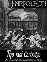 The Last Cartridge, an Incident of the Sepoy Rebellion in India