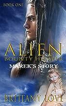 Alien Bounty Hunter: Marek's Story (Alien Bounty Hunter Series Book 1)