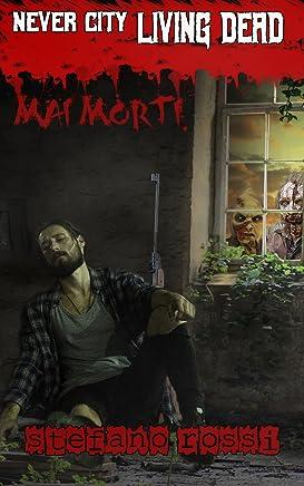 MAI MORTI (Never City Living Dead)