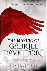 The Making of Gabriel Davenport (Gabriel Davenport Series Book 1) Kindle Edition