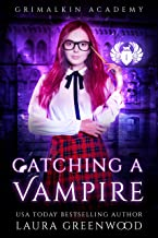Catching A Vampire (Grimalkin Academy: Catacombs Book 1) (English Edition)