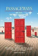 Passageways: Nine Tales. Nine Unique Literary Worlds.