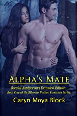 Alpha's Mate: Special Anniversary Extended Edition (The Siberian Volkov Pack Romance Book 1) Kindle Edition