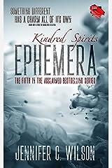 Kindred Spirits: Ephemera Kindle Edition