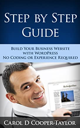 Step by Step Guide: Build Your Business Website with WordPress: No Coding or Experience Required (English Edition)