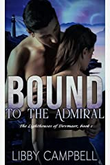 Bound To The Admiral: The Lighthouses of Devmaer, Book 1 Kindle Edition