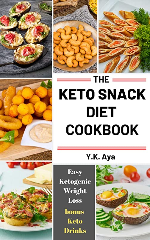 The Keto Snack Diet Cookbook: Easy Ketogenic Weight Loss bonus Keto Drinks (The Easy Recipe) (English Edition)
