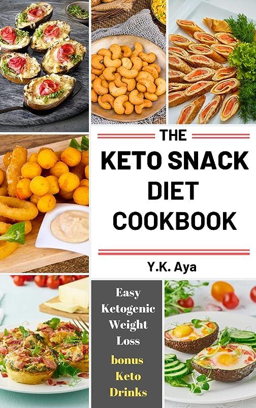 純正観察するやるThe Keto Snack Diet Cookbook: Easy Ketogenic Weight Loss bonus Keto Drinks (The Easy Recipe) (English Edition)