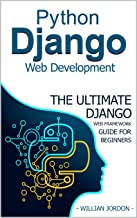 Python Django Web Development: The Ultimate Django web framework guide for Beginners
