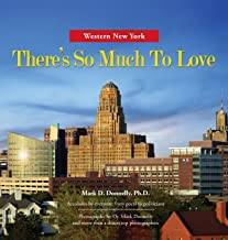 Western New York - There's So Much To Love: Photography by Dr. Mark Donnelly and more than a dozen top photographers