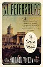 St Petersburg: A Cultural History (English Edition)