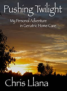 Pushing Twilight: My Personal Adventure in Geriatric Home
