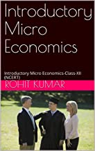 Introductory Micro Economics: Introductory Micro Economics-Class-XII (NCERT)