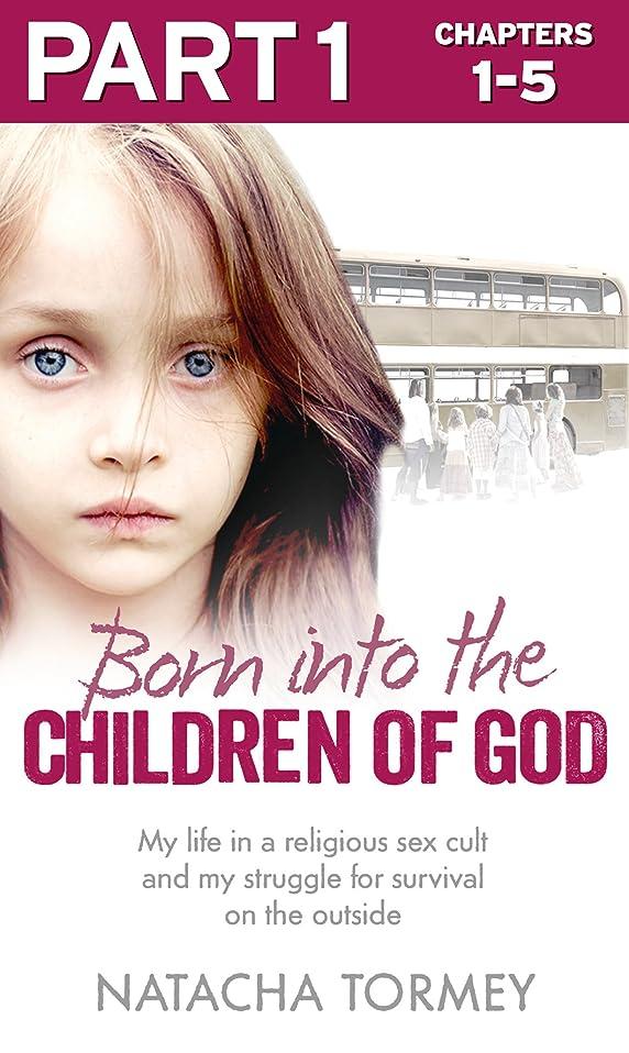白菜無臭ウナギBorn into the Children of God: Part 1 of 3: My life in a religious sex cult and my struggle for survival on the outside (English Edition)