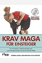 Krav Maga für Einsteiger: Die wichtigsten Selbstverteidigungs- und Kampftechniken Schritt für Schritt erklärt (German Edition) Kindle Edition