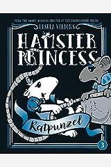 Hamster Princess: Ratpunzel Kindle Edition