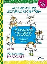 Les divertides aventures de les vocals: Activitats de lectura i escriptura (Catalá - A Partir De 3 Anys - Llibres Didàctics - Les Divertides Aventures De Les Lletres I Els Nombres)