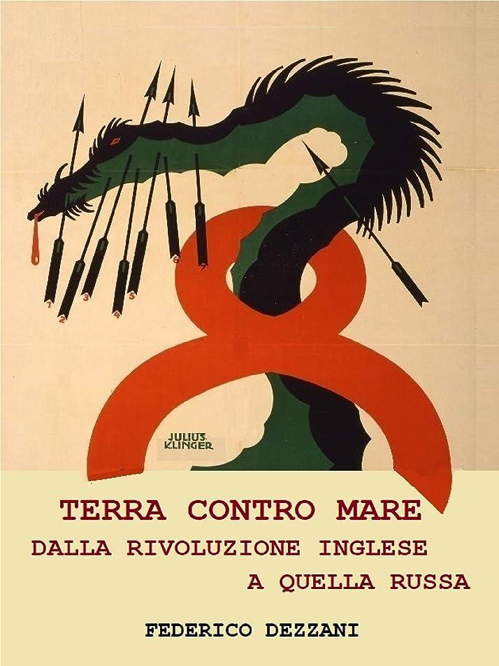 有利自治的リスクTerra contro Mare: dalla rivoluzione inglese a quella russa (Italian Edition)