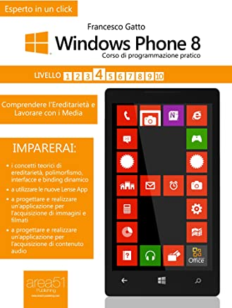 Windows Phone 8. Corso di programmazione pratico. Livello 4 (Esperto in un click)
