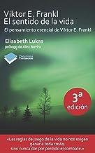 Viktor E. Frankl. El sentido de la vida (Testimonio) (Spanish Edition)