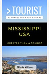 Greater Than a Tourist- Mississippi USA: 50 Travel Tips from a Local (Greater Than a Tourist United States Book 25) Kindle Edition