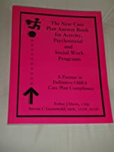 The new care plan answer book for activity, psychosocial and social work programs: A partner in definitive OBRA care plan compliance