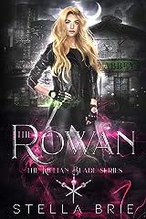 The Rowan: An Urban Fantasy Reverse Harem Romance (The Killian Blade Series Book 1) Kindle Edition